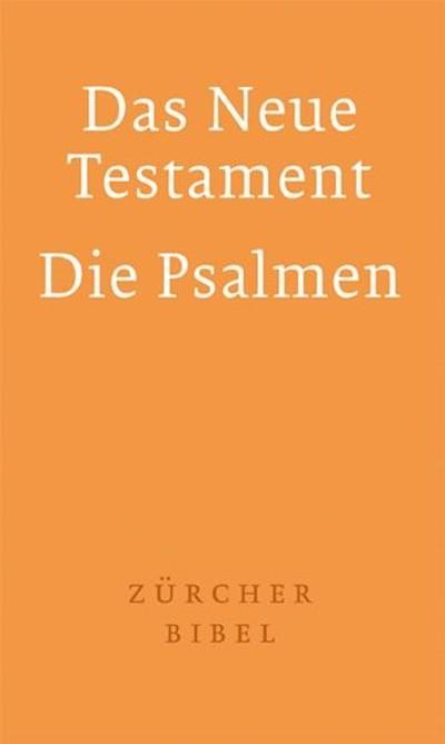 Zürcher Bibel - Das Neue Testament und  Die Psalmen