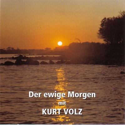 Der ewige Morgen mit Kurt Volz