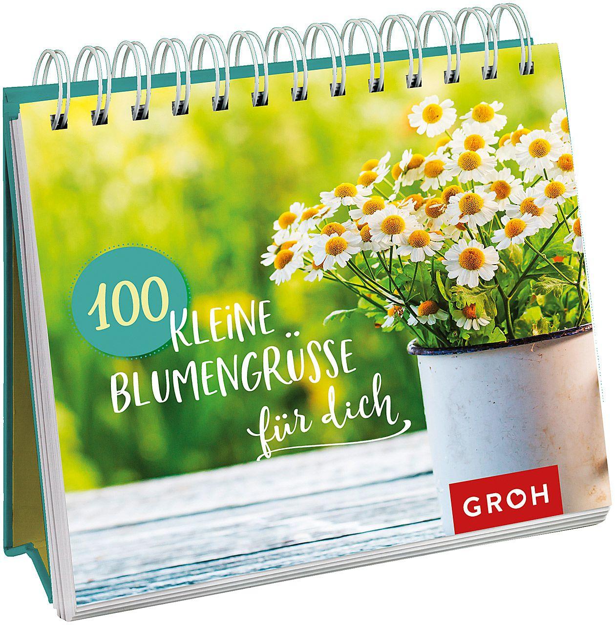 100 kleine Blumengrüße für dich - Aufstellbuch