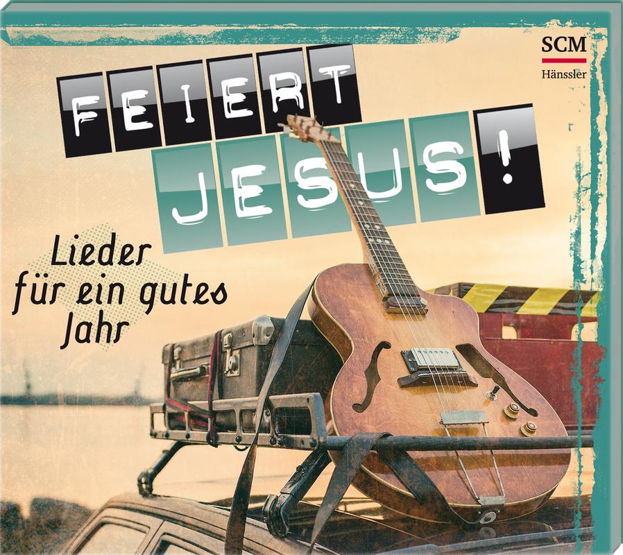 Feiert Jesus! - Lieder für ein gutes Jahr 2017
