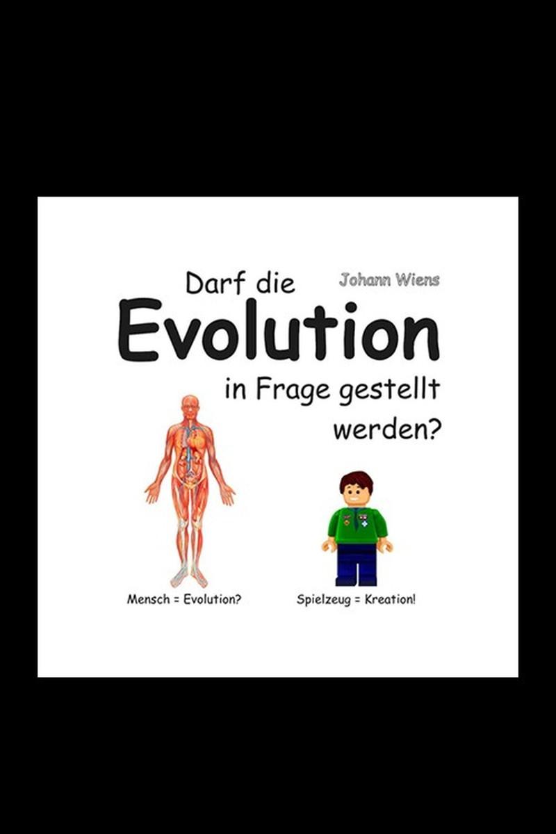 Darf die Evolution in Frage gestellt werden?
