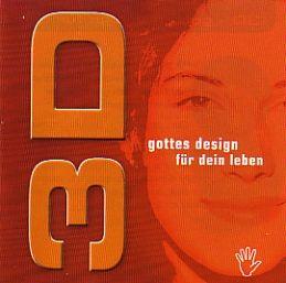 3 D - Gottes Design für dein Leben