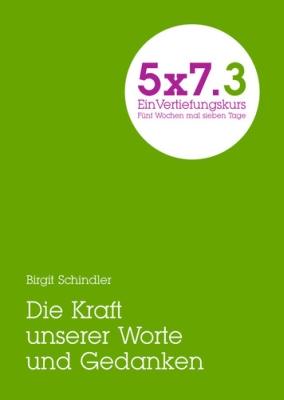 5 x 7.3 - Ein Vertiefungskurs. Fünf Wochen mal sieben Tage