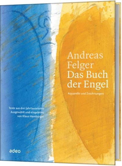 Andreas Felger - Das Buch der Engel (limitiert)