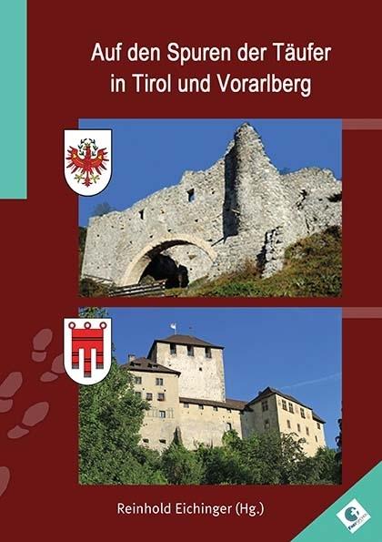 Auf den Spuren der Täufer in Tirol und Vorarlberg