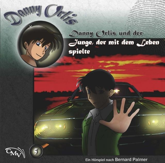 Danny Orlis und der Junge, der mit dem Leben spielte (5)