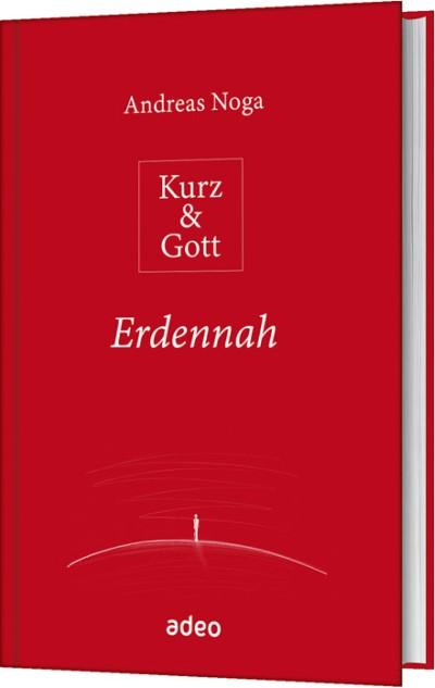 Kurz & Gott - Erdennah