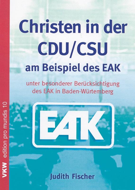 Christen in der CDU/CSU am Beispiel des EAK