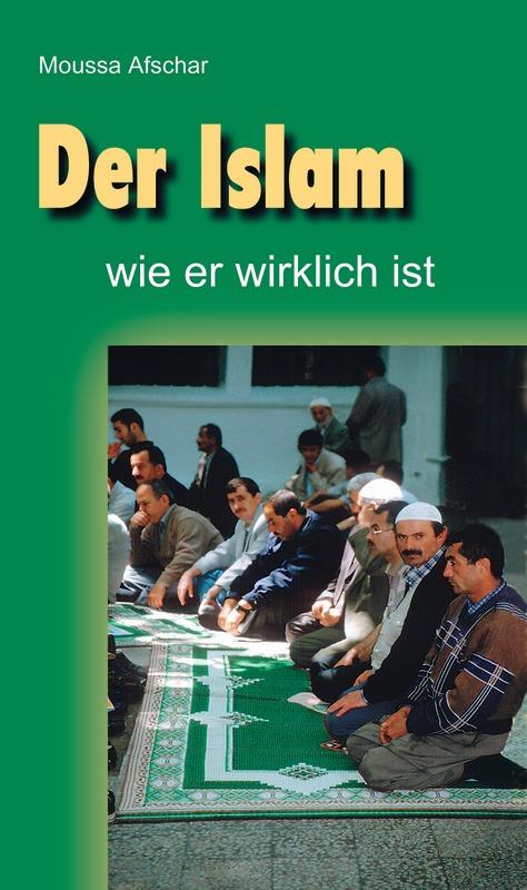Der Islam wie er wirklich ist