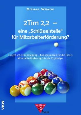 """2Tim 2,2 - eine """"Schlüsselstelle"""" für Mitarbeiterförderung"""